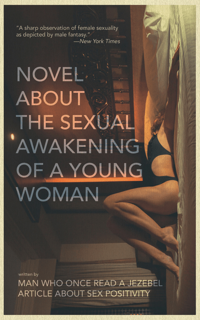"""Novel About the Sexual Awakening of a Young Woman"" by Man Who Once Read a Jezebel Article About Sex Positivity features art of a woman lying on the floor in a revealing swimsuit."