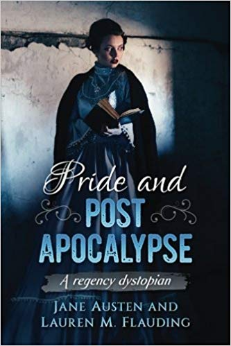 Pride and Post Apocalypse by Lauren M. Flauding