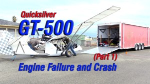 Quicksilver GT-500 Engine Failure and Crash (part 1) (Video)