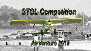 STOL Competition - Twilight Flight Fest - AirVenture 2019,  July 23, 2019.