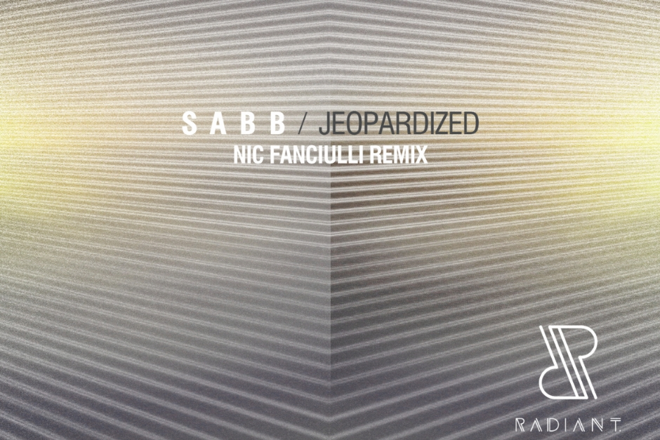 Sabb – Jeopardized (Nic Fanciulli Remix) – Radiant