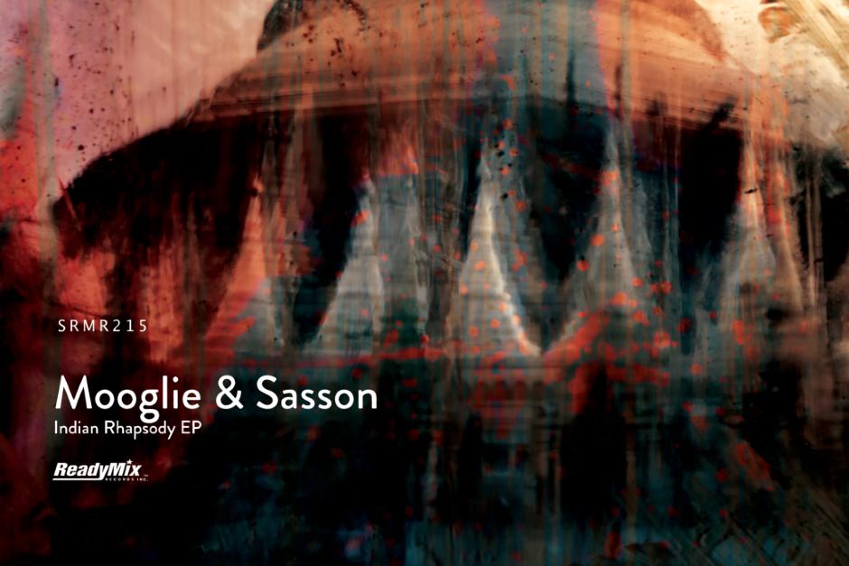 Mooglie & Sasson – Indian Rhapsody – Ready Mix Records