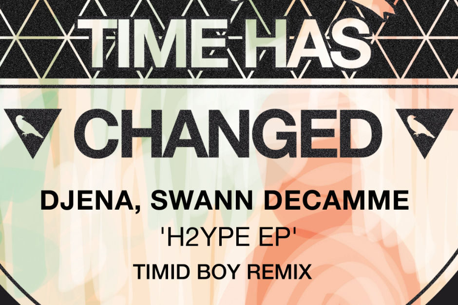 Djena & Swann Decamme – H2YPE – Time Has Changed