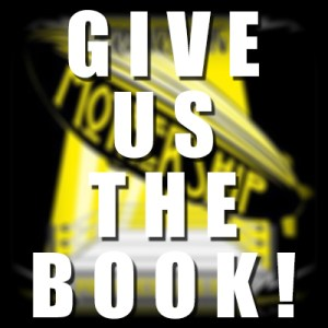 Give Us The Book!