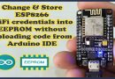 Change ESP8266 WiFi credentials without uploading code from Arduino IDE