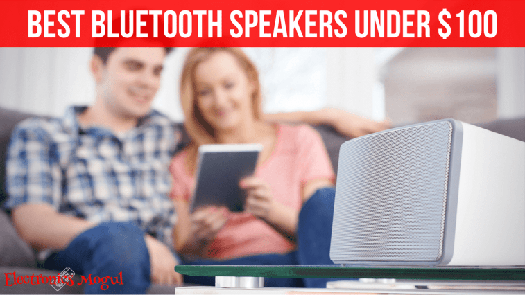 Best Bluetooth Speakers Under 100 Reviews
