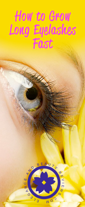 how to grow long eyelashes fast
