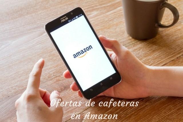 Ofertas de cafeteras en Amazon
