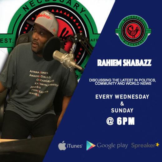 Rahiem Shabazz of Necessary Blackness Podcast