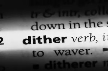 Dither Definition
