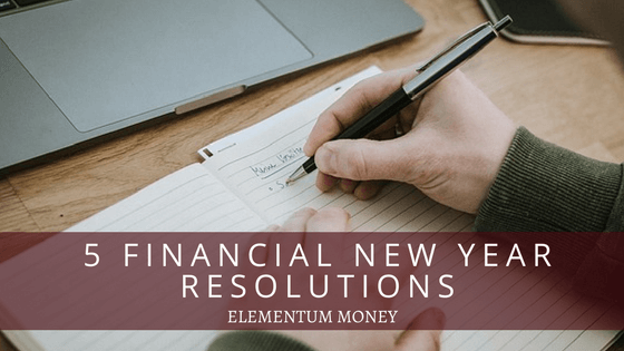 5 Financial New Year Resolutions
