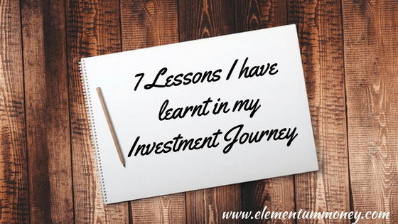 7 Lessons I learnt in my Investment Journey