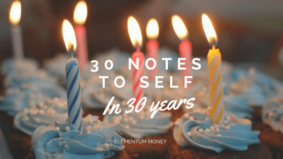 30 Notes to Self in my 30 Years