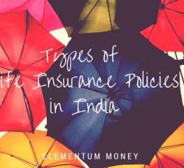 5 Types of Life Insurance policies you must consider