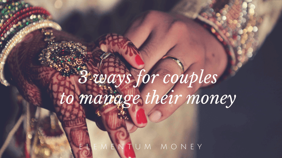 3 Ways How Couples Can Manage Their Money