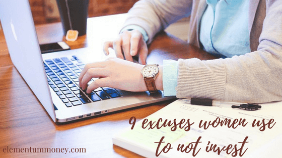 Ladies! 9 Excuses to Bust and Start Investing
