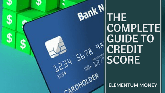 Your Complete Guide to Credit Score