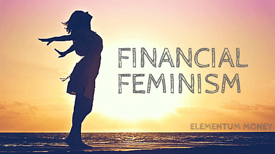 The Time For Financial Feminism Has Come