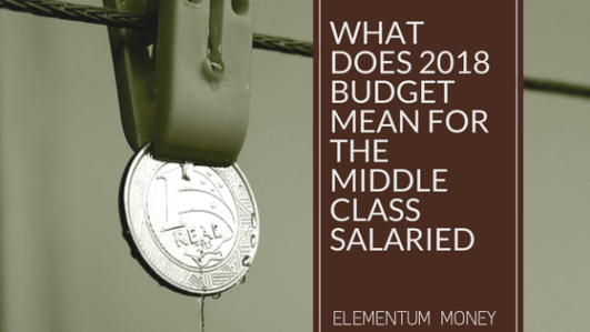 Indian Union Budget 2018 for the middle class salaried