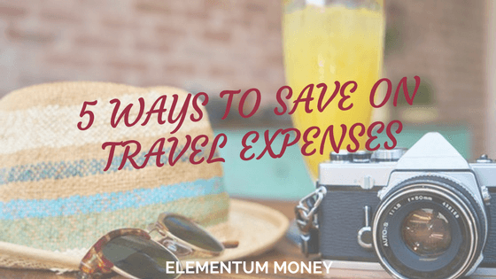 5 ways to save money on travel expenses
