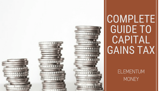 Complete Guide to Capital Gains Tax
