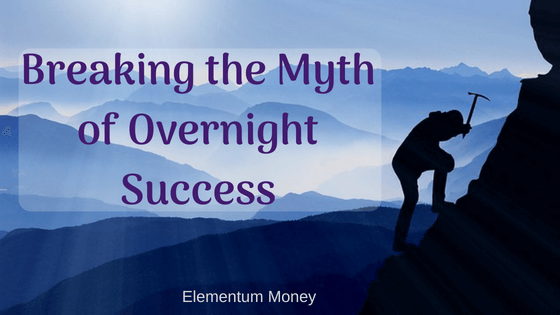overnight success is a myth