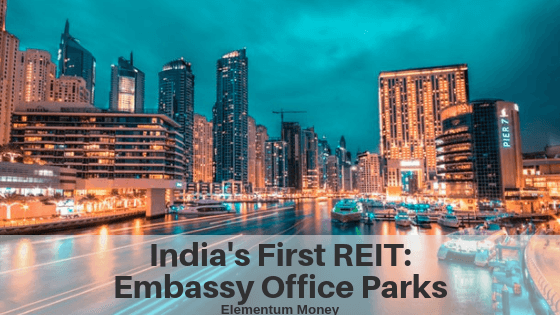 A Complete Guide to India's First REIT – Embassy Office Parks