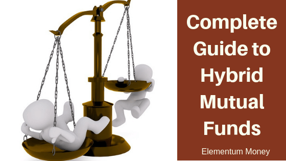 Complete Guide to Hybrid Mutual Funds