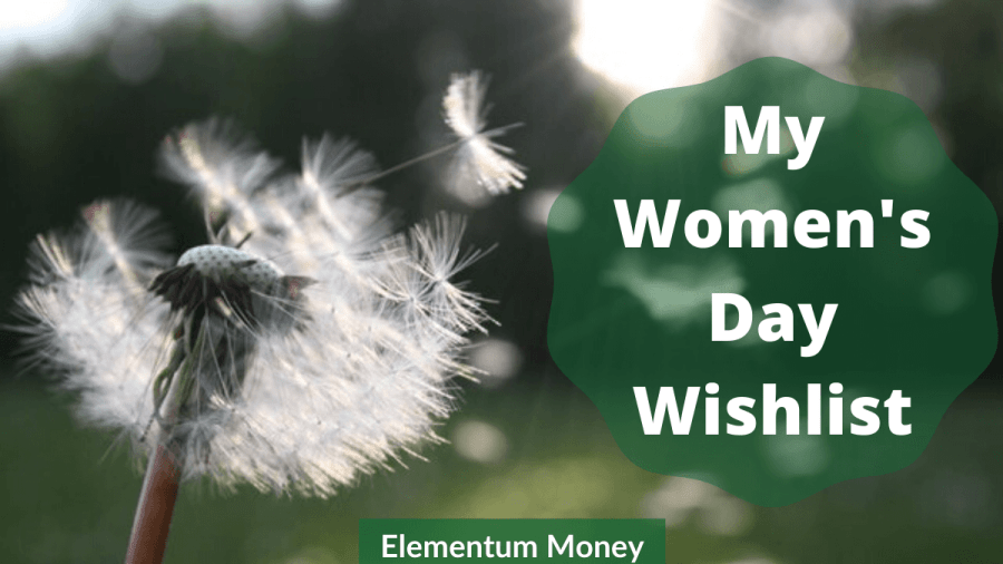 My Women's Day Wishlist