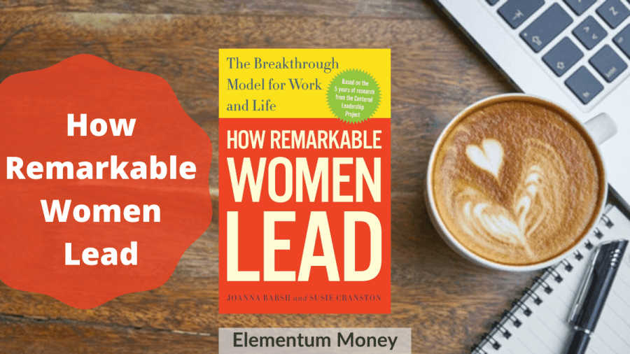 How Remarkable Women Lead – Joanna Barsh & Susie Cranston