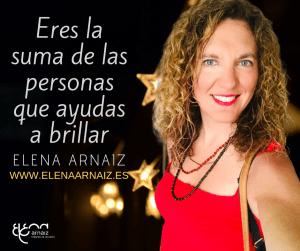Elena Arnaiz eres la suma de las personas que ayudas a brillar
