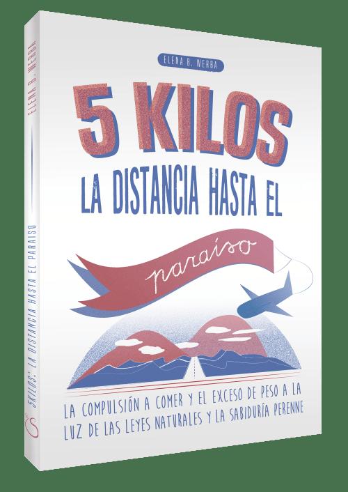Libro: 5 kilos-La distancia hasta el paraiso