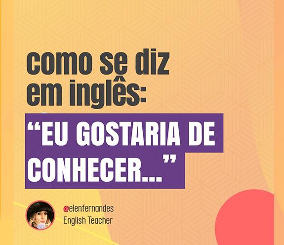"""BLOG GOSTARIA DE CONHECER - Como se diz: """"eu gostaria de conhecer a Irlanda"""" em inglês?"""