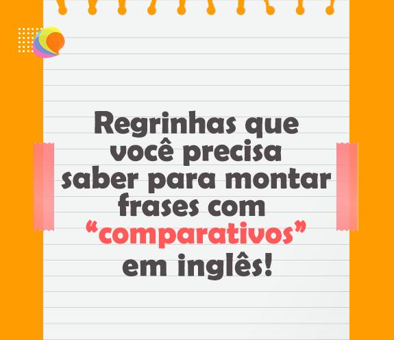 BLOG COMPARATIVOS - Como usar comparativos em inglês?