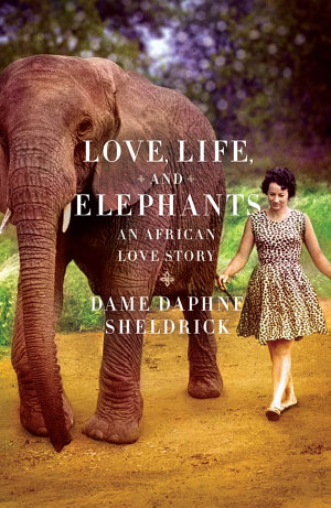 Elephants book love life and elephants by dame daphne sheldrick Image CC Google