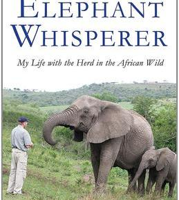 The Elephant Whisperer: My Life With the Herd in the African Wild by Lawrence Anthony with Graham Spence: Book Review Essay Part 7: Afterward