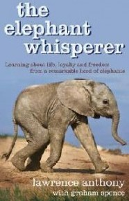 The Elephant Whisperer: My Life With the Herd in the African Wild by Lawrence Anthony with Graham Spence: Book Review Essay Part 5: Memorable Moments