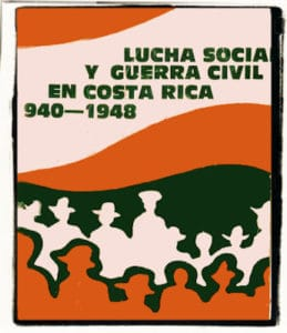 Lucha social y guerra civil en Costa Rica 1940-1948
