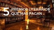 Los 5 premios literarios mejor remunerados del mundo
