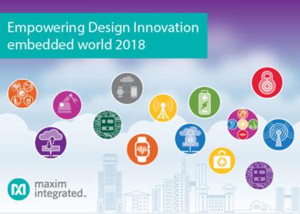 Maxim_embedded_world_2018-420x300 Le innovative soluzioni di Maxim Integrated in mostra a Embedded World 2018