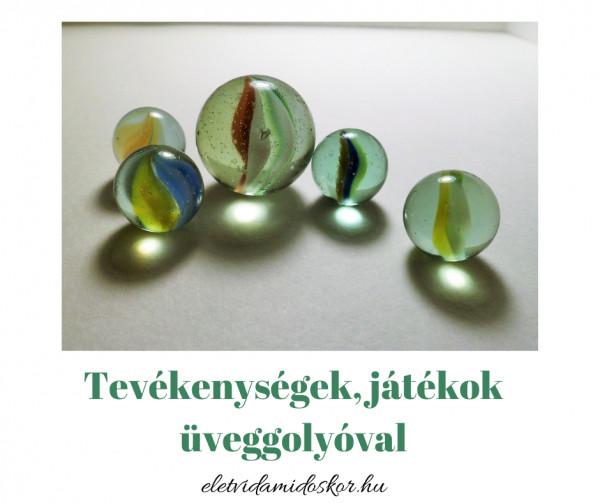 Tevékenységek, játékok üveggolyóval