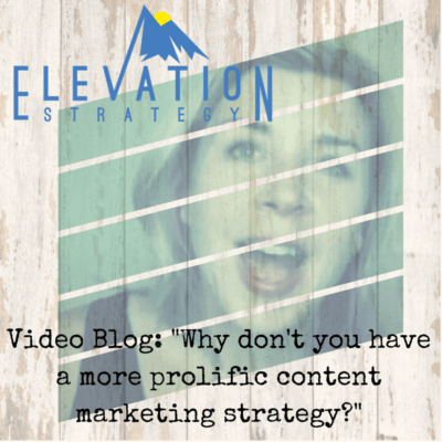 Video Blog_ _Why do you not already have a more prolific content marketing strategy__
