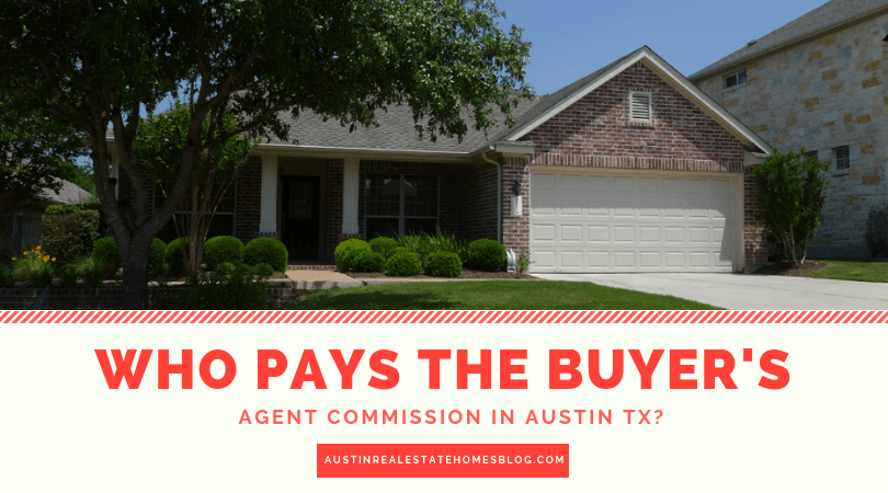 who pays the buyer's agent's commission in austin