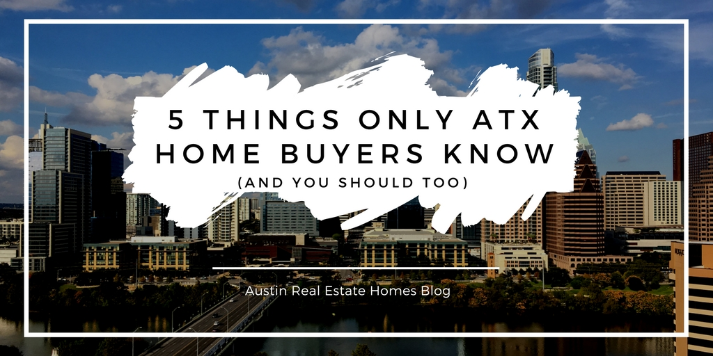 5 Things Only Austin Home Buyers Know