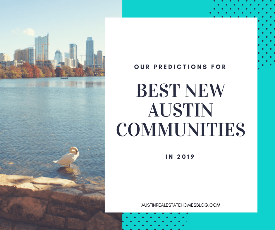 predictions for best new austin communities in 2019