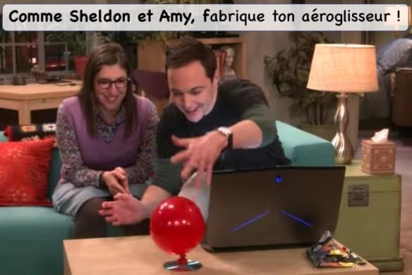 fabriquer aéroglisseur Sheldon Amy big bang theory