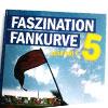 Faszination Fankurve 5