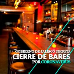 Por Coronavirus, Gobierno de Jalisco ordena cierre de bares para prevenir más contagios
