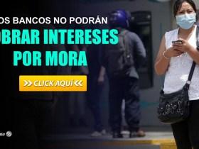 Los Bancos no podrán cobrar Intereses por Mora