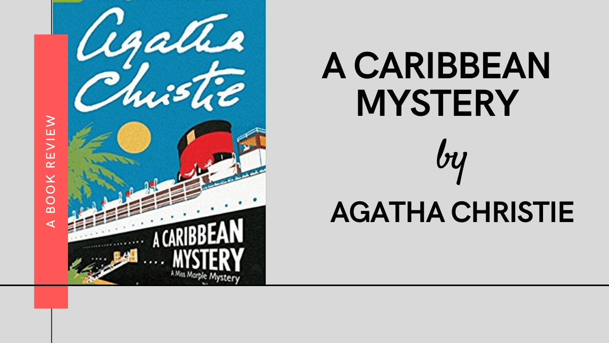 Caribbean Mystery by agatha christie Review Featured